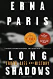 Long Shadows : Truth, Lies and History
