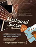 Fretboard Secret Handbook: An AWESOME way to MEMORIZE and PRACTICE scale, note Position on Guitar (English Edition)