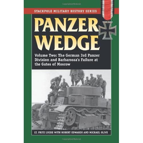 Panzer Wedge: Vol. 2: The German 3rd Panzer Division and Barbarossa's Failure at the Gates of Moscow (Stackpole Military History Series)