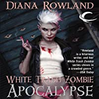 White Trash Zombie Apocalypse (       UNABRIDGED) by Diana Rowland Narrated by Allison McLemore