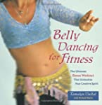Belly Dancing for Fitness: The Ultima...