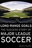 Long Range Goals: The Success Story of Major League Soccer