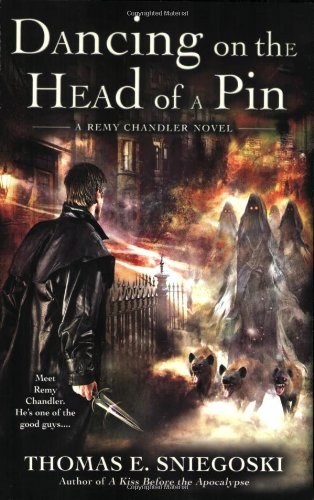 Dancing on the Head of a Pin (Remy Chandler, #2) - Thomas E. Sniegoski