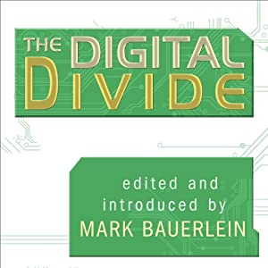 The Digital Divide: Writings for and Against Facebook, YouTube, Texting, and the Age of Social Networking | [Mark Bauerlein]