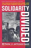 Solidarity Divided: The Crisis in Organized Labor and a New Path toward Social Justice 1st (first) Edition by Fletcher Jr., Bill, Gapasin, Fernando [2009]