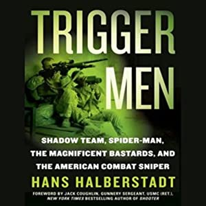 Trigger Men: Shadow Team, Spider-Man, the Magnificent Bastards, American Combat Sniper | [Hans Halberstadt]