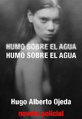 Humo sobre el agua (Spanish Edition)