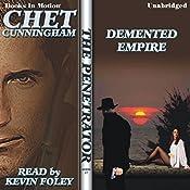 Demented Empire: The Penetrator Series, Book 17 | Chet Cunningham