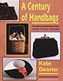 img - for A Century of Handbags: The Modern Handbag for Antique Lovers by Kate Dooner (2007-07-01) book / textbook / text book