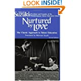 Shinichi Suzuki - Nurtured by Love: The Classic Approach to Talent Education