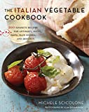 img - for The Italian Vegetable Cookbook: 200 Favorite Recipes for Antipasti, Soups, Pasta, Main Dishes, and Desserts book / textbook / text book