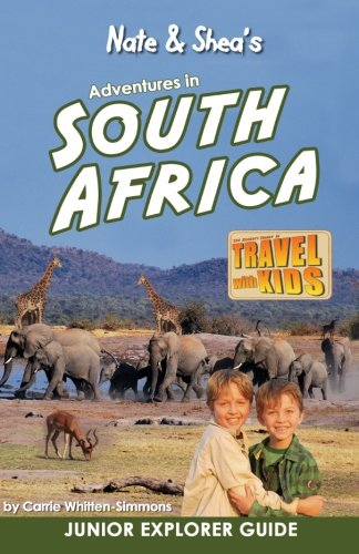 Nate & Shea's Adventures in South Africa: A Book