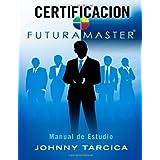 Certificacion FuturaMASTER: Manual de Estudio