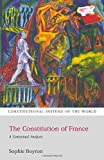 The Constitution of France: A Contextual Analysis (Constitutional Systems of the World)