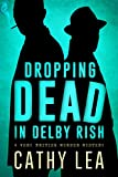 Book cover image for Dropping Dead in Delby Rish: A Very British Murder Mystery