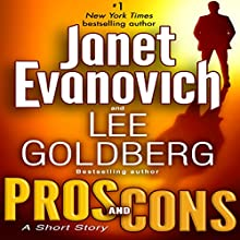Pros and Cons: A Short Story Audiobook by Janet Evanovich, Lee Goldberg Narrated by Scott Brick