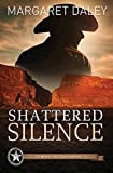 Shattered Silence (Men of the Texas Rangers, Book 2)