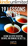 19 Lessons On Tea: Become an Expert o...
