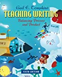 Teaching Writing: Balancing Process and Product (6th Edition)