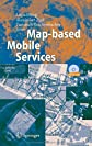 Map-based Mobile Services: Interactivity and Usability (Lecture Notes in Geoinformation and Cartography)