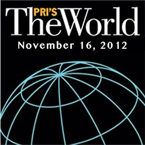 The World, November 16, 2012 Radio/TV Program