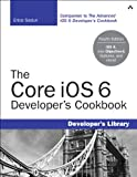 img - for The Core iOS 6 Developer's Cookbook (4th Edition) (Developer's Library) book / textbook / text book