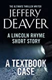 A Textbook Case: A Lincoln Rhyme Short Story (Kindle Single)
