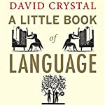 A Little Book of Language | David Crystal