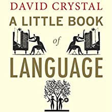 A Little Book of Language Audiobook by David Crystal Narrated by Derek Perkins