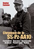 echange, troc Stephane Cazenave - Chronique de la SS-Pz-AA10 : Galicie-Normandie-Arnhem 1944-Alsace-Poméranie-Halbe 1945dition bilingue français-allemand