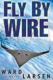 Fly By Wire (Jammer Davis Thriller)