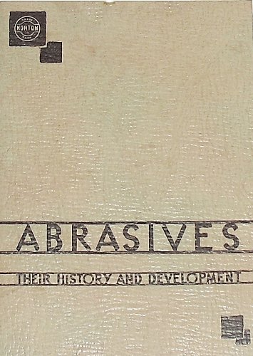 Abrasives: Their History and Development PDF