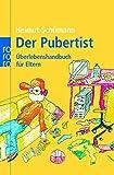 Der Pubertist: Überlebenshandbuch für Eltern