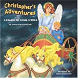 Christopher's Adventures: A Prayer On Angel Wings