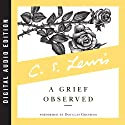 A Grief Observed (       UNABRIDGED) by C. S. Lewis Narrated by Douglas Gresham