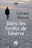 echange, troc Sylvain Tesson - Dans les forêts de Sibérie (Grands caractères)
