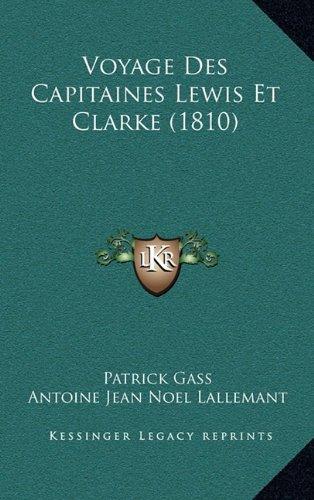 Voyage Des Capitaines Lewis Et Clarke (1810)