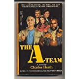 The A-Team: Based on the Sensational NBC Television Series