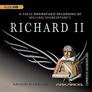 Richard II: Arkangel Shakespeare Hörspiel von William Shakespeare Gesprochen von: Rupert Graves, Julian Glover, John Wood