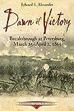 Dawn of Victory: Breakthrough at Petersburg, March 25 - April 2, 1865 (Emerging Civil War)