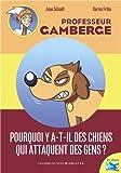 """Afficher """"Professeur Gamberge Pourquoi y a-t-il des chiens qui attaquent des gens ?"""""""
