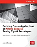 Joyeet Banerjee Running Oracle Applications on Oracle Exadata: Tuning Tips and Techniques
