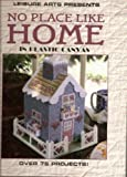 No place like home in plastic canvas (Plastic canvas library)