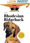 The Rhodesian Ridgeback: An Owner's G...