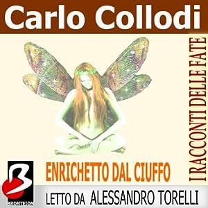 Enrichetto dal Ciuffo [Riquet with the Tuft] Audiobook