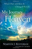 My Journey to Heaven: What I Saw And How It Changed My Life by Besteman, Marvin J. (2012) Paperback