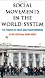 img - for Social Movements in the World-System: The Politics of Crisis and Transformation (American Sociological Association's Rose Series in Sociology) (Volume ... Sociological Association's Rose Serie) book / textbook / text book