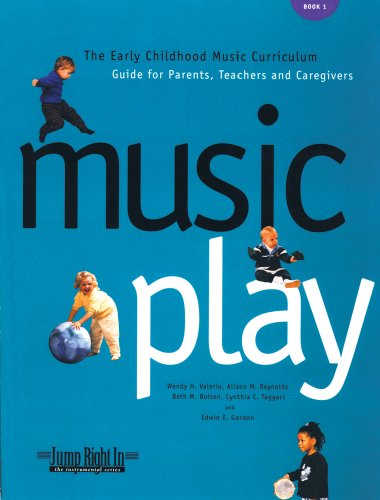 Music Play: The Early Childhood Music Curriculum Guide for Parents, Teachers, and Caregivers: 1 (Jump Right in Perschool Series)
