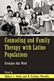 img - for Counseling and Family Therapy with Latino Populations: Strategies that Work (Family Therapy and Counseling) book / textbook / text book