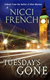 Nicci French Tuesday's Gone (Freida Klein Novel)